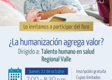 Talento humano en salud del Valle prepárense y asistan al foro ¿la humanización agrega valor?