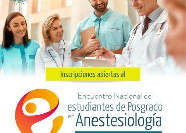 Inscríbase gratuitamente al Encuentro Nacional de Estudiantes de Postgrado en Anestesiología