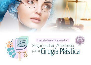 Con éxito se llevó a cabo el primer Simposio de Seguridad en Anestesia para Cirugía Plástica